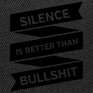 Silence Is Better Than Bullshit Sweat-shirts - Casquette snapback