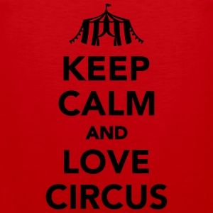 Keep calm and circus on T-Shirts - Männer Premium Tank Top