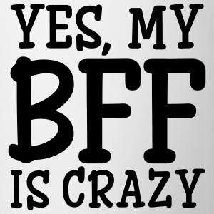 Yes, My BFF Is Crazy (Part 2) Pullover & Hoodies - Tasse