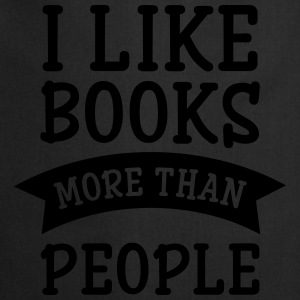 I Like Books More Than People T-Shirts - Kochschürze