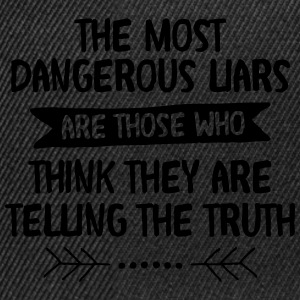 The Most Dangerous Liars Are Those Who... Tank Tops - Gorra Snapback