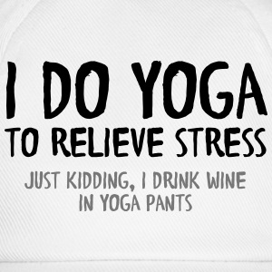 I Do Yoga To Relieve Stress (Just Kidding...) Långärmade T-shirts - Basebollkeps