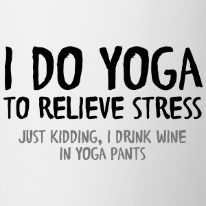 I Do Yoga To Relieve Stress (Just Kidding...) T-shirts - Mugg