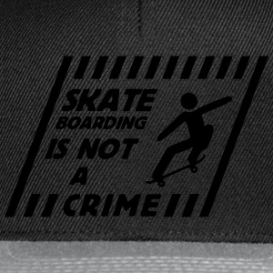 skateboarding is not a crime T-shirts - Snapback cap