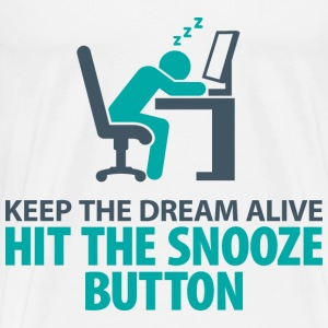 Dream On. Click on the snooze button Other - Men's Premium T-Shirt
