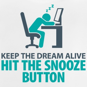 Dream On. Click on the snooze button Shirts - Baby T-Shirt