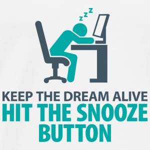 Dream On. Click on the snooze button Shirts - Men's Premium T-Shirt