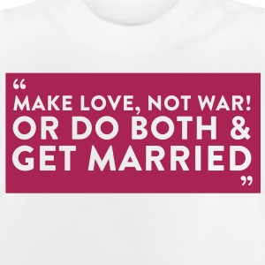 Sayings: couples love and war with each other Long Sleeve Shirts - Baby T-Shirt
