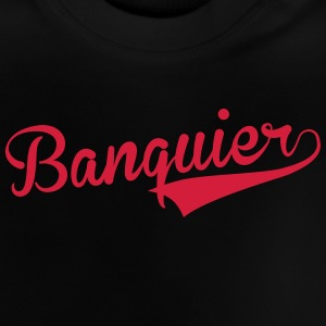 Banquier T-Shirts - Baby T-Shirt