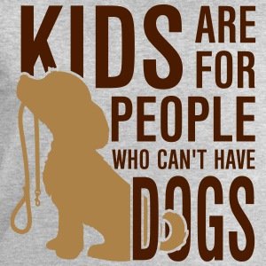 Kids are for people who can't have dogs Camisetas - Sudadera hombre de Stanley & Stella