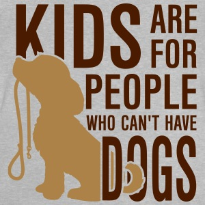Kids are for people who can't have dogs T-shirts - Baby T-shirt