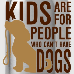 Kids are for people who can't have dogs T-Shirts - Trinkflasche