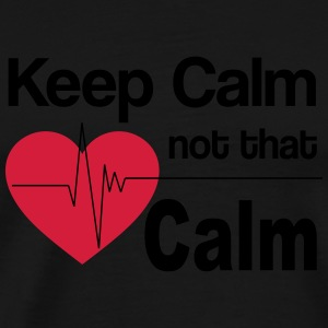 keep calm not that calm Tassen & Zubehör - Männer Premium T-Shirt