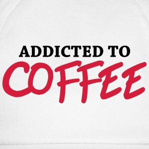 Addicted to Coffee Long sleeve shirts - Baseball Cap