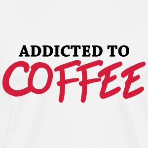 Addicted to Coffee Long sleeve shirts - Men's Premium T-Shirt