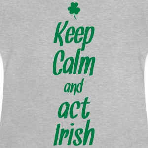keep calm and act irish Langarmede T-skjorter - Baby-T-skjorte