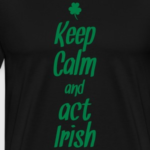 keep calm and act irish Sudaderas - Camiseta premium hombre