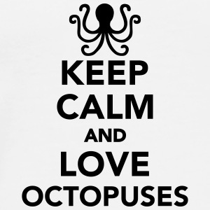 Keep calm and love octopuses Tassen & Zubehör - Männer Premium T-Shirt