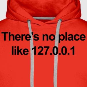 No Place Like 127.0.0.1 T-shirts - Mannen Premium hoodie