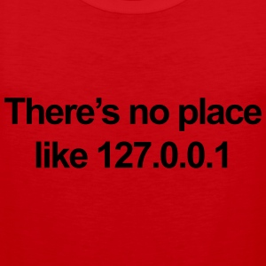 No Place Like 127.0.0.1 T-shirts - Mannen Premium tank top