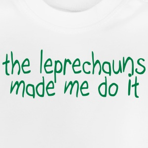 the leprechauns made me do it T-shirts - Baby T-shirt