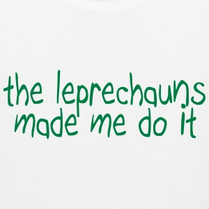 the leprechauns made me do it T-Shirts - Men's Premium Tank Top