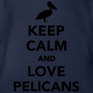 Keep calm and love Pelicans T-Shirts - Baby Bio-Kurzarm-Body