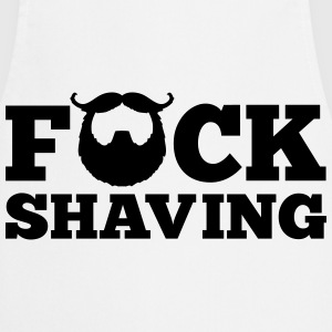 F*ck Shaving T-Shirts - Cooking Apron