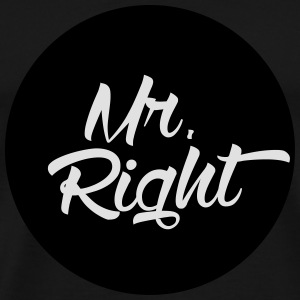 Mr. Right Bags & Backpacks - Men's Premium T-Shirt