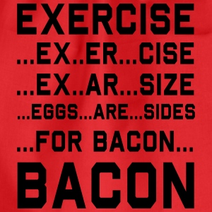 Exercise For Bacon T-Shirts - Drawstring Bag