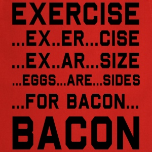 Exercise For Bacon T-Shirts - Cooking Apron