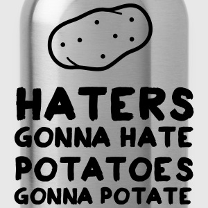 Haters Gonna Hate Potatoes Gonna Potate T-Shirts - Water Bottle