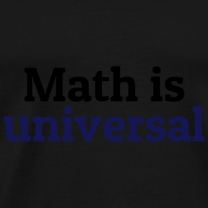 Math is universal Bags & Backpacks - Men's Premium T-Shirt