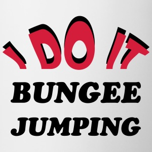 Bungee Jumping I Do It T-Shirts - Tasse