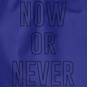 Now or Never T-Shirts - Drawstring Bag