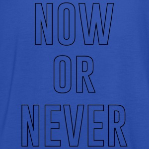 Now or Never T-Shirts - Women's Tank Top by Bella