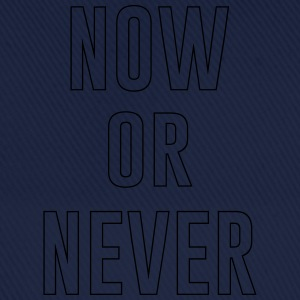 Now or Never T-Shirts - Baseball Cap