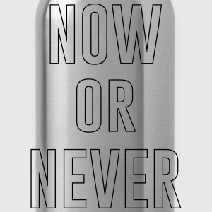 Now or Never T-Shirts - Water Bottle