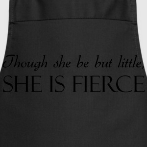 Though She Be But Little She Is Fierce T-Shirts - Cooking Apron