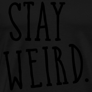 Stay Weird Gensere - Premium T-skjorte for menn