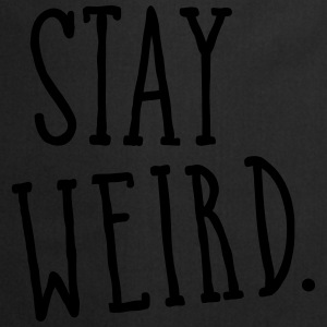 Stay Weird Hoodies & Sweatshirts - Cooking Apron