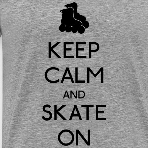 Keep Calm skate on Hoodies & Sweatshirts - Men's Premium T-Shirt
