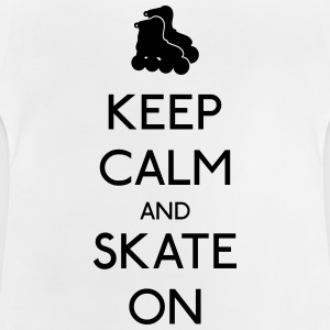 Keep Calm skate on kalm skate houden op Shirts - Baby T-shirt