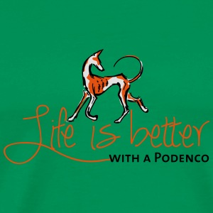 Life is better - Podenco Bags & Backpacks - Men's Premium T-Shirt