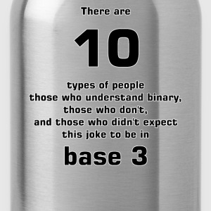 There are10 types of people base 3 T-Shirts - Water Bottle
