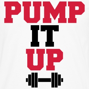 Pump It Up  T-Shirts - Men's Premium Longsleeve Shirt