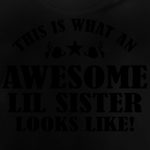 Awesome Lil Sister Looks Like Shirts - Baby T-Shirt