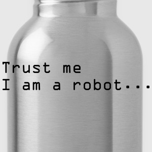 Trust me, I'm a robot - Water Bottle