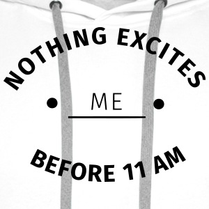 Nothing excites me before 11 am Kubki i dodatki - Bluza męska Premium z kapturem