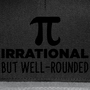 Pi Irrational But Well Rounded T-Shirts - Snapback Cap